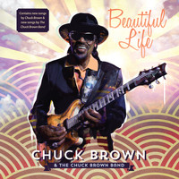 Chuck Brown - Beautiful Life (Explicit)