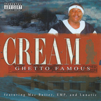 Cream - Ghetto Famous (Explicit)