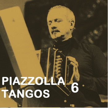 Astor Piazzolla - Piazzolla Tangos 6