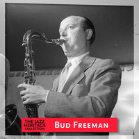 Bud Freeman - Jazz Heritage: Bud Freeman