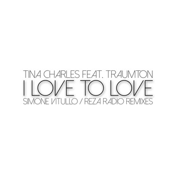 Tina Charles - I Love to Love (Simone Vitullo / Reza Radio Remixes)