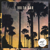 Volta Cab - Have To Fun EP