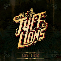 The Tuff Lions - Come to Fight