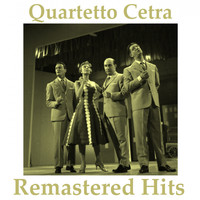 Quartetto Cetra - Remastered Hits