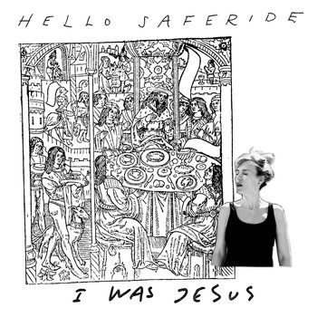 Hello Saferide - I Was Jesus