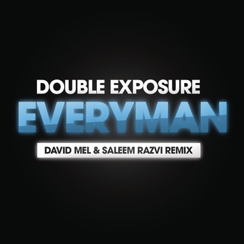 Double Exposure - Everyman (Saleem Razvi & David Mel Remix)
