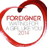 Foreigner - Waiting for a Girl Like You 2014