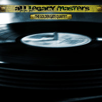 The Golden Gate Quartet - All Legacy Masters