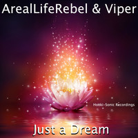 Arealliferebel & Viper - Just a Dream (Explicit)