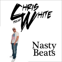 Deejay Chris White - Nasty Beats