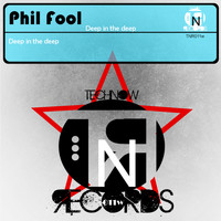 Phil Fool - Deep in the Deep