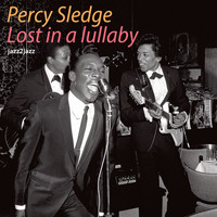 Percy Sledge - Lost in a Lullaby
