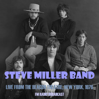 Steve Miller Band - Live from the Beacon Theatre, New York, 1976 (Fm Radio Broadcast)