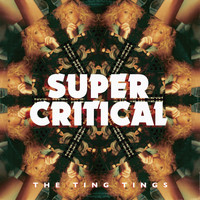 The Ting Tings - Super Critical (Explicit)