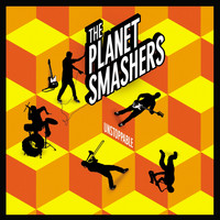 The Planet Smashers - Unstoppable