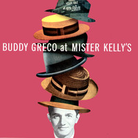Buddy Greco - Buddy Greco at Mister Kelly's (Live)
