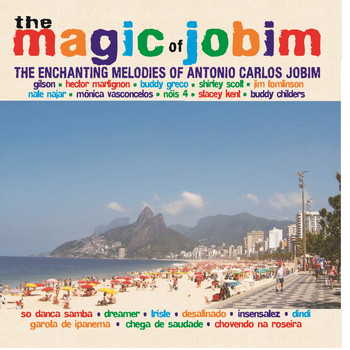 Antonio Carlos Jobim - The Magic of Jobim - The Enchanting Melodies of Antonio Carlos Jobim