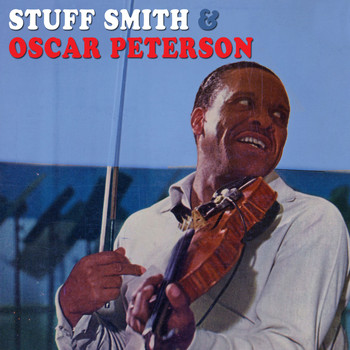 Stuff Smith - Stuff Smith & Oscar Peterson