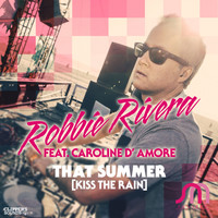 Robbie Rivera - That Summer (Kiss the Rain)
