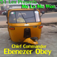 Chief Commander Ebenezer Obey - 51 Lex Presents Mo Lo Mo Won Lowo