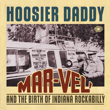 Various Artists - Hoosier Daddy: Mar-Vel' and the Birth of Indiana Rockabilly