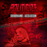 Politicize Rize - Codename Assassin (Explicit)
