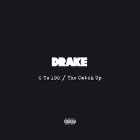 Drake - 0 To 100 / The Catch Up (Explicit)