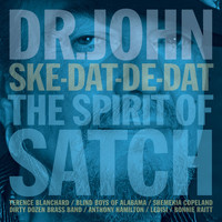 Dr. John - Ske-Dat-De-Dat - The Spirit of Satch