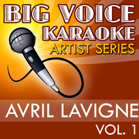 Big Voice Karaoke - Karaoke Avril Lavigne, Vol. 1