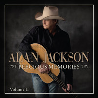 Alan Jackson - Precious Memories, Vol. 2