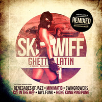 Skeewiff - Ghetto Latin & Broken Ballroom Remixed