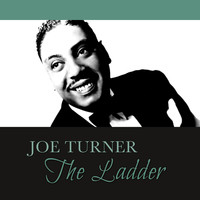 Joe Turner - The Ladder