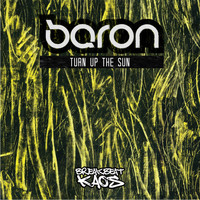 Baron - Turn Up The Sun/ Blinking With Fists
