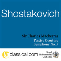 Sir Charles Mackerras - Dimitry Shostakovich, Festive Overture In A Major, Op. 96