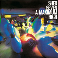 Shed Seven - A Maximum High (Re-Presents)