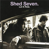 Shed Seven - Let It Ride (Re-Presents)