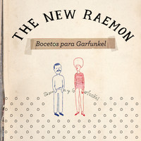 The New Raemon - Bocetos para Garfunkel