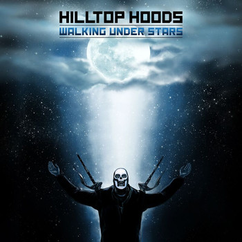 Hilltop Hoods - Walking Under Stars (Explicit)