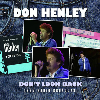 Don Henley - Don't Look Back (Live)