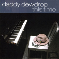 Daddy Dewdrop - This Time