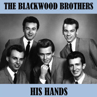 The Blackwood Brothers - His Hands