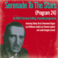 Sidney Torch - Serenade to the Stars (Programme 24) / An Ensa Services Calling Recorded Programme