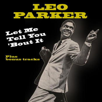 Leo Parker - Let Me Tell You 'Bout It (Bonus Track Version)