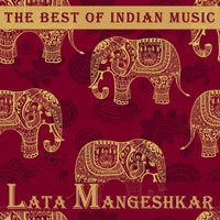 Lata Mangeshkar - The Best of Indian Music: The Best of Lata Mangeshkar
