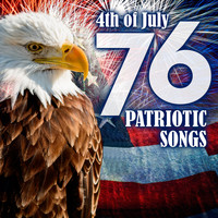 Various Aritsts - 76 Patriotic Songs: 4th of July & Memorial Day