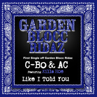 C-Bo - Like I Told You: Garden Blocc Ridaz (Explicit)