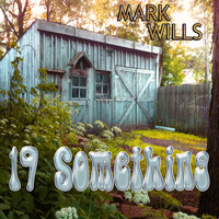 Mark Wills - 19 Something