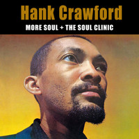 Hank Crawford - More Soul + the Soul Clinic (Bonus Track Version)