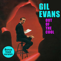 Gil Evans - Out of the Cool (Bonus Track Version)