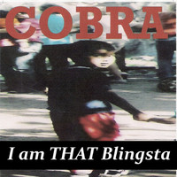Cobra - I Am That Blingsta